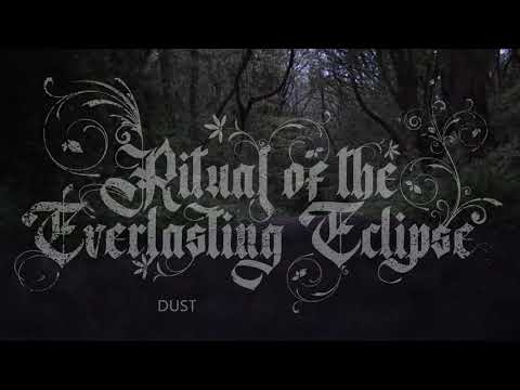 RITUAL OF THE EVERLASTING ECLIPSE - Dust