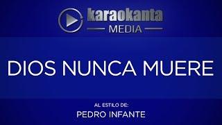Karaokanta - Pedro Infante - Dios nunca muere