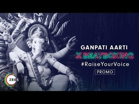 ganesh-aarti-x-beatboxing-|-rahul-vaidya-feat.-beatraw-&-d-cypher-|-promo-|-watch-on-zee5