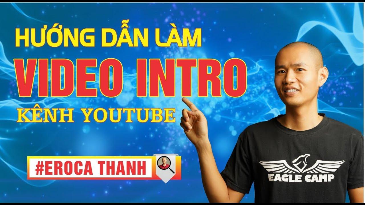 Hướng dẫn làm intro video cho kênh youtube miễn phí