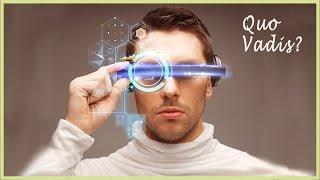 Was VIRTUELLE REALITÄT aus uns machen wird!  (Quo Vadis #2)