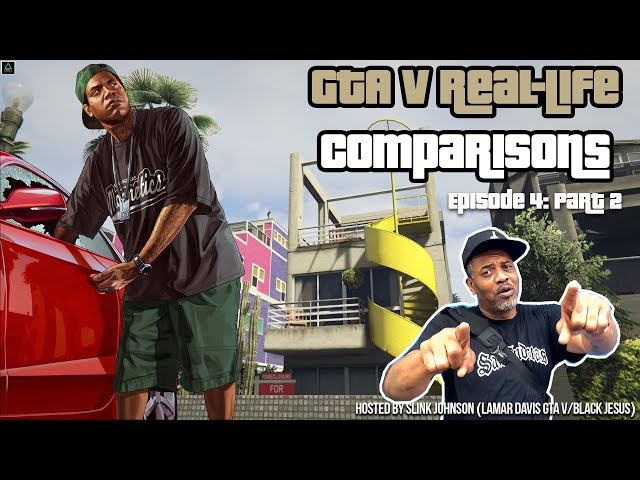 GTA V Real-Life Comparisons (Hosted by Slink Johnson) Episode 4 Part Two