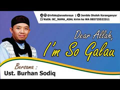 Ust  Burhan Sodiq | Dear Allah I'm So Galau