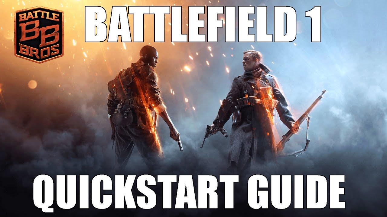 Battlefield 1 Quickstart Guide - Battle Bros Tutorial
