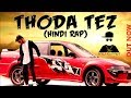 Download Thoda Tez | Hindi Rap | Ron Asli Rapper MP3 song and Music Video