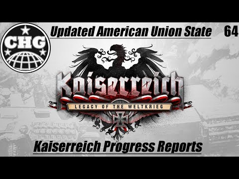Kaiserreich Progress Report 64 - Updated American Union State
