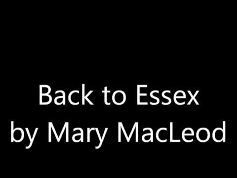 Back to Essex , By Mary MacLeod