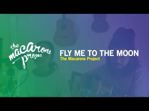 Fly Me To The Moon - Cover The Macarons Project ( Lirik Dan Terjemah )