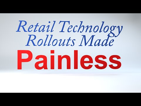 Retail Technology Rollouts Made Painless