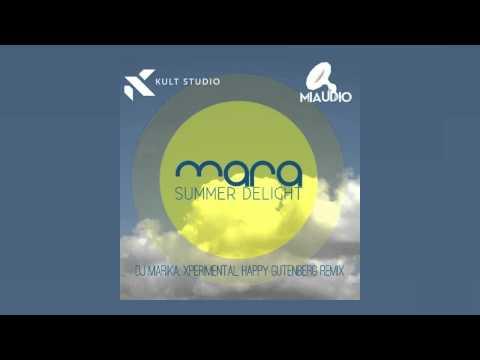 Mara - Summer Delight [DJ Marika, Xperimental & Happy Gutenberg Remix] // Free Download