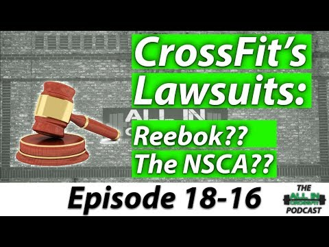 All In CrossFit Podcast 18-16 CrossFit Suing Reebok, The CrossFit/NSCA Lawsuit and MORE