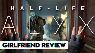 Half-Life: Alyx | Girlfriend Review