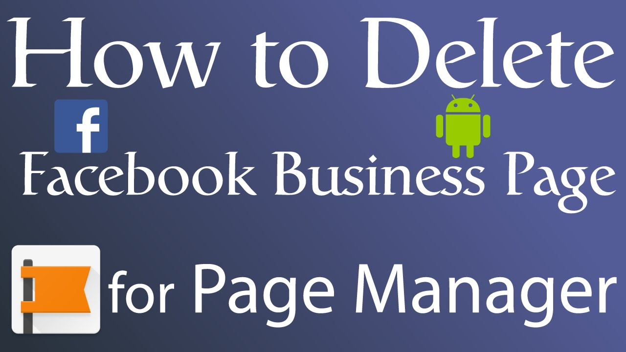 How To Delete Facebook Business Page  Use Page Manager On Android And Ios