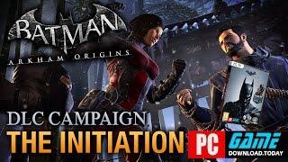 Batman Arkham Origins Initiation PC Game full version