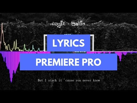 How to add Lyrics to a Music Video in Premiere Pro (2018)