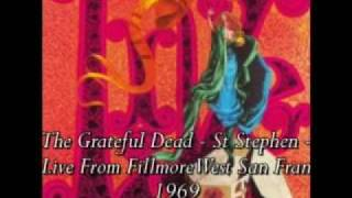 The Grateful Dead - St Stephen - Live from Fillmore West