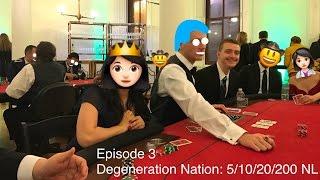 Poker Vlog Episode 3: Degeneration Nation 5/10/20/200 NL