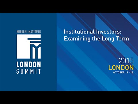 London Summit 2015 - Institutional Investors: Examining the Long Term (I)