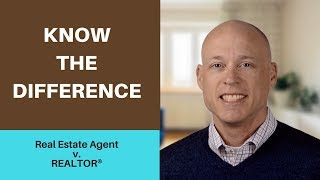 What's the difference between a Real Estate Agent and a REALTOR®?