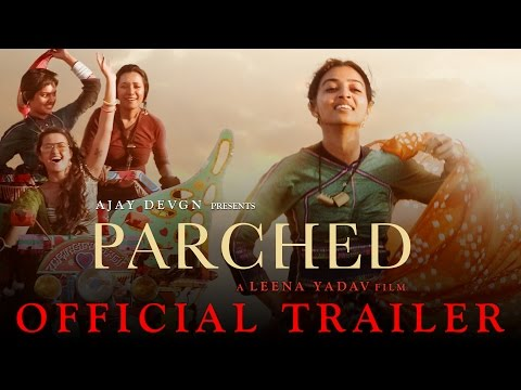 Parched | Official Trailer | Ajay Devgn...