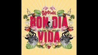 Gertrudis - Bon dia Vida (Lyric Video)