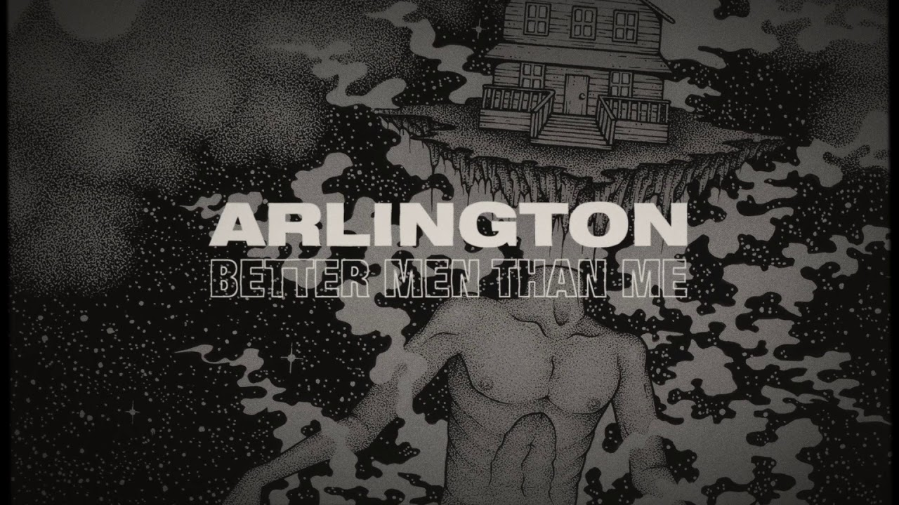 Arlington — Better Men Than Me
