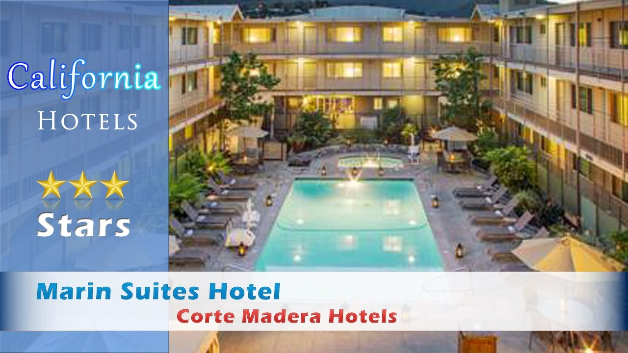 Marin Suites Hotel Corte Madera Hotels California