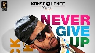 Quick Cook - Never Give Up [True Colours Riddim] November 2015