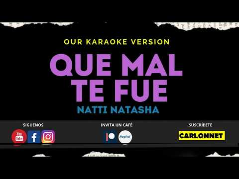 Que MAL te FUE – NATTI NATASHA [Karaoke]