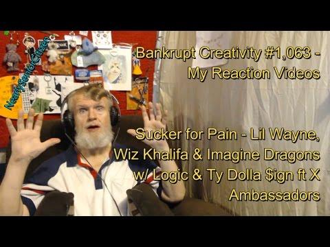 Sucker for Pain - Lil Wayne, Wiz Khalifa & More : Bankrupt Creativity #1,063- My Reaction Videos