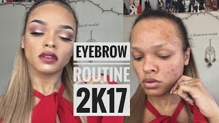 STEP BY STEP EYEBROW TUTORIAL | UPDATED BROW ROUTINE 2017
