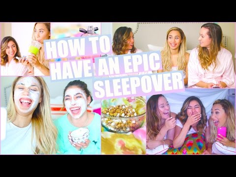 How To Have An Epic Sleepover - DIY Snacks & Face Mask, Things To Do, & More!