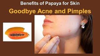 Benefits of Papaya for Skin - Forget about wrinkles & Goodbye acne and pimples