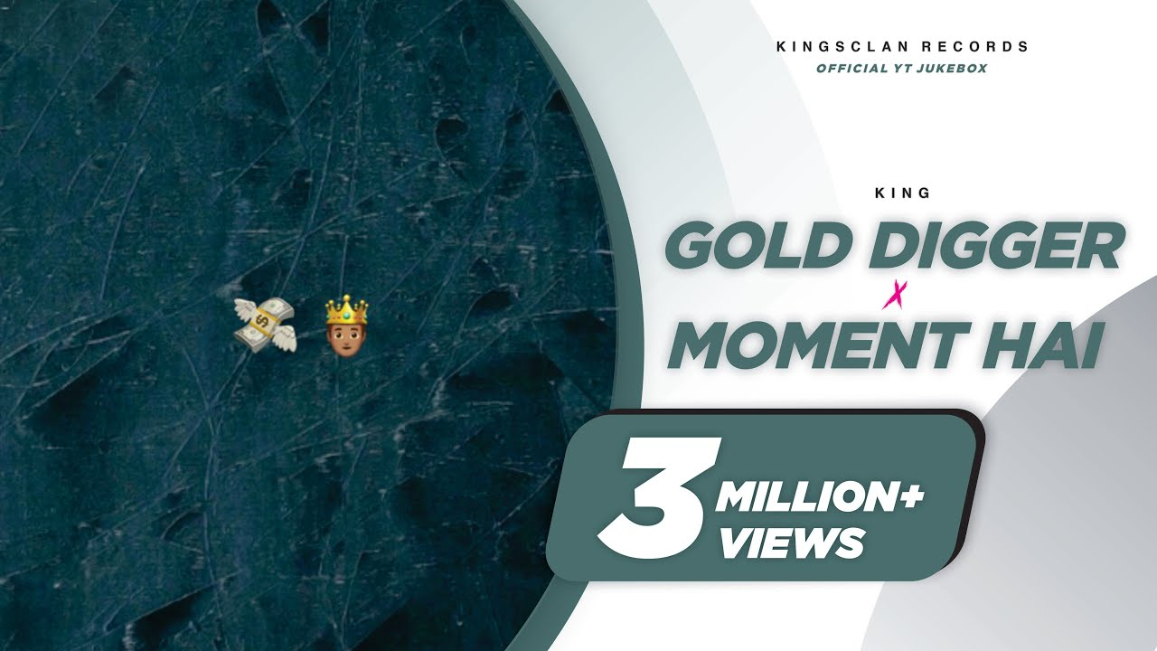 King - Gold Digger | Moment Hai | Official YT Jukebox | Latest Songs 2019 |