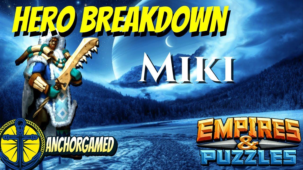 Miki Empires and Puzzles Hero Breakdown