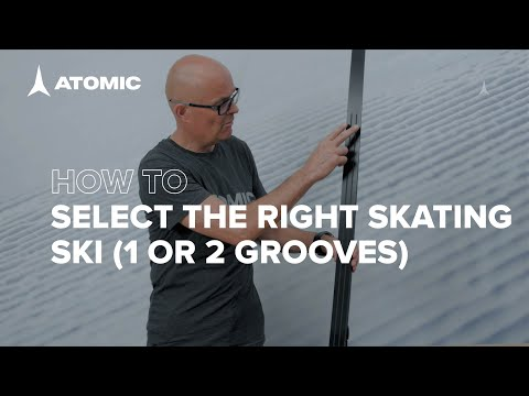 How To Select The Right Atomic Skating Ski (1 Or 2 Grooves?)