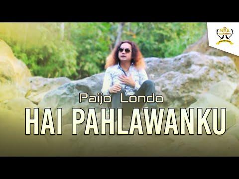 Paijo Londo - Hai Pahlawanku