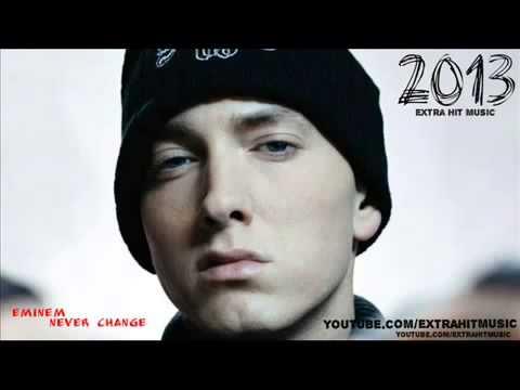 Eminem - Never Change ( NEW SONG 2013 ) - NEW SINGLE