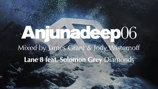 Lane 8 Feat Solomon Grey Diamonds Anjunadeep 06 Preview