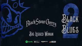 Black Stone Cherry Big Legged Woman Black To Blues Volume 2
