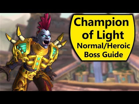Champion of Light Guide - Normal and Heroic Champion of Light Battle of Dazar'Alor Boss Guide