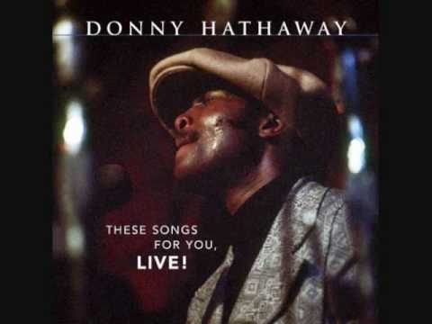HE AIN'T HEAVY , HE'S MY BROTHER   Donny Hathaway