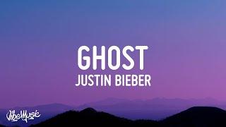 Justin Bieber - Ghost (Lyrics)
