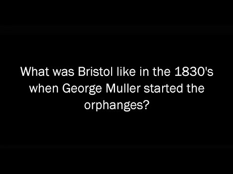What was Bristol like in 1830's when George Muller started the orphanages?