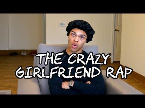 The Crazy Girlfriend Rap