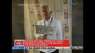 Former DFA Secretary Perfecto Yasay Jr. arrested for alleged violation of banking laws | UB