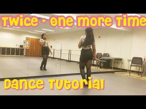 TWICE「One More Time」- FULL DANCE TUTORIAL