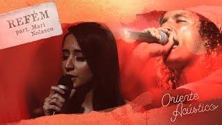 Oriente Acústico - Refém Part. Mariana Nolasco thumbnail