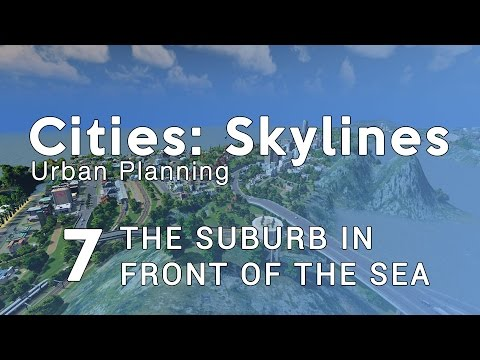 Cities Skylines Urban Planning: Episode 7 - The suburb in front of the sea (YAMAGUCHI)
