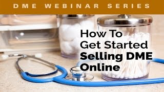 How To Get Started Selling Medical Equipment Online